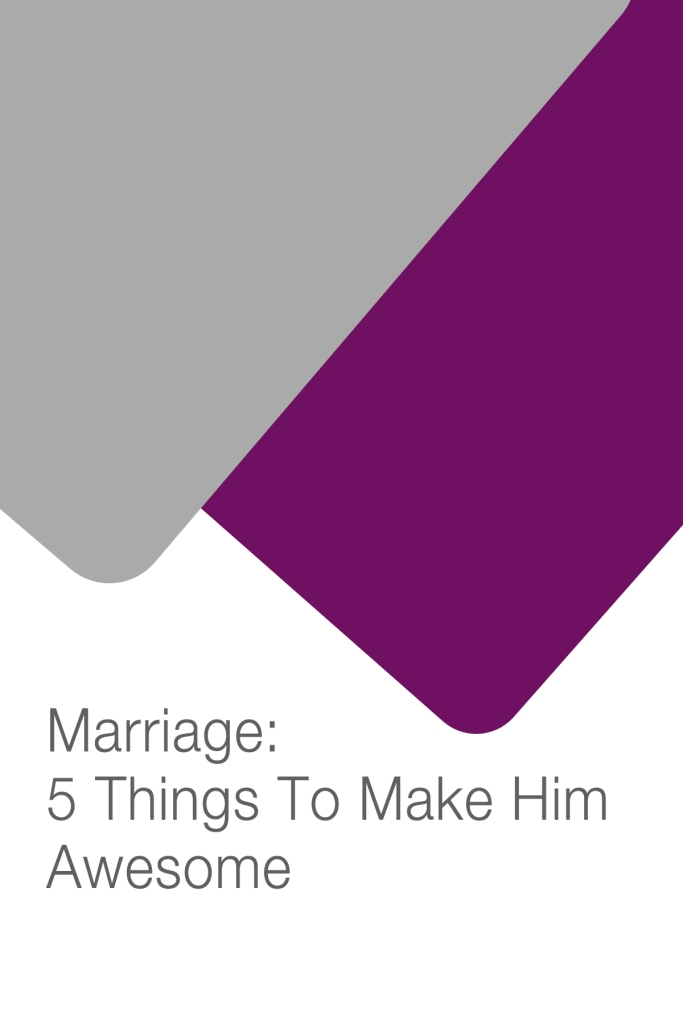 5 Things To Make Him Awesome
